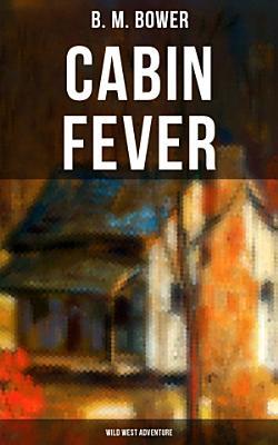 Cabin Fever  Wild West Adventure
