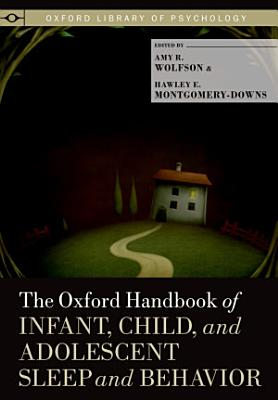 The Oxford Handbook of Infant  Child  and Adolescent Sleep and Behavior PDF