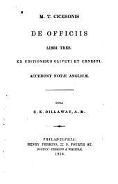 M. T. Ciceronis De officiis, libri tres: ex editionibus oliveti et Ernesti