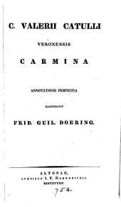 C. Valerii Catulli carmina varietate lectionis et perpetua adnotatione illustr. a F.G. Doering
