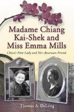 Madame Chiang Kai-shek and Miss Emma Mills