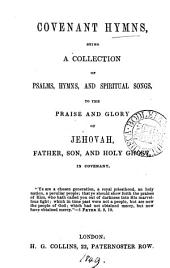 Covenant hymns, a collection of psalms, hymns and spiritual songs