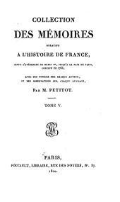 Collection des mémoires relatifs à l'histoire de France depuis l'avénement de Henri IV jusqu'à la paix de Paris conclue en 1763: Volume5