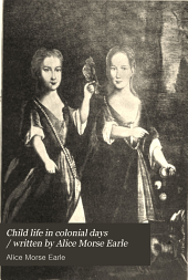 Child Life in Colonial Days: Volume 1