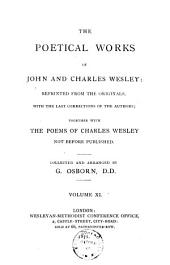 The Poetical Works of John and Charles Wesley: Reprinted from the Originals, with the Last Corrections of the Authors; Together with the Poems of Charles Wesley Not Before Published, Volume 10