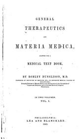 General Therapeutics and Materia Medica: Adapted for a Medical Text Book, Volume 1