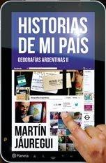 Historias de mi país: Geografías argentinas II