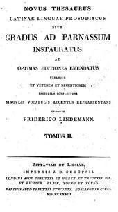 Novus thesaurus latinae linguae prosodiacus; sive Gradus ad Parnassum: Volume 2