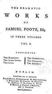 The Dramatic Works of Samuel Foote, Esq: Volume 2