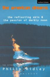 The American Dreams: The Reflecting Skin and The Passion of Darkly Noon