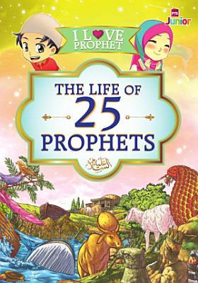 I Love Prophet  The Life of 25 Prophet