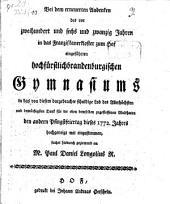 Bei dem erneuerten Andenken des vor zweihundert und sechs und zwanzig Jahren ... eingeführten hochfuerstlichbrandenburgischen Gymnasiums ... mit einzustimmen, suchet ... Paul Daniel Longolius ...