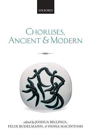 Choruses  Ancient and Modern PDF