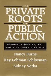 THE PRIVATE ROOTS OF PUBLIC ACTION