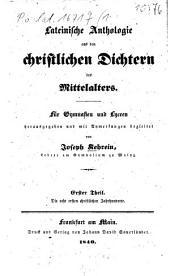 Lateinische Anthologie aus den christlichen Dichtern des Mittelalters: Band 1