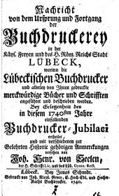 Nachricht von dem ursprung & fortgang der buchdruckerey in ...: Lübeck ...