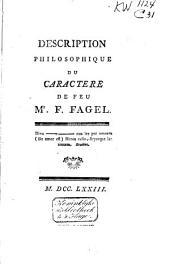 Description philosophique du caractere de feu m{r}. F. Fagel