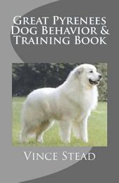 Great Pyrenees Dog Behavior & Training Book