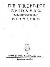 De triplici Epidauro, Paganini Gaudentii diatribe