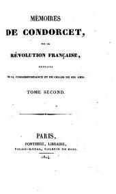 Mémoires de Condorcet, sur la révolution française, extraits de sa correspondance et de celles de ses amis [really by F.G., marq. de la Rochefoucauld].