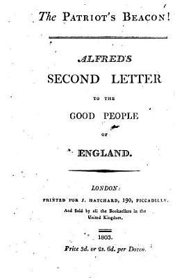 The patriot s beacon  Alfred s second letter to the good people of England PDF