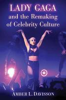 Lady Gaga and the Remaking of Celebrity Culture PDF