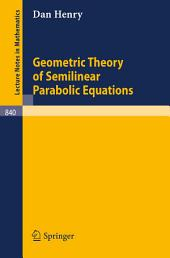 Geometric Theory of Semilinear Parabolic Equations