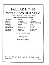 Ballads the Whole World Sings: A Collection of More Than Seventy Songs by Famous Classic and Modern Composers...