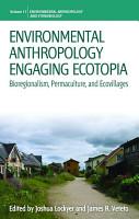 Environmental Anthropology Engaging Ecotopia PDF