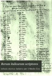 Rerum italicarum scriptores: raccolta degli storici italiani dal cinquecento al millecinquecento, Volume 8,Parti 1-4