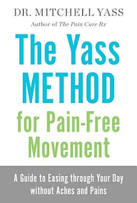 The Yass Method for Pain Free Movement
