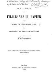 De la valeur des filigranes du papier comme moyen de déterminer l'âge et la provenance de documents non datés
