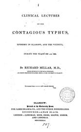 Clinical Lectures On The Contagious Typhus Epidemic In Glasgow And The Vicinity