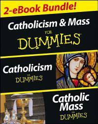 Catholicism and Catholic Mass For Dummies  Two eBook Bundle PDF