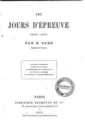 Les jours d'epreuve 1870-1871 par E. Caro