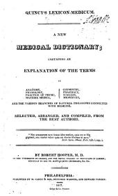 A New Medical Dictionary: Containing an Explanation of the Terms in Anatomy, Physiology ... and the Various Branches of Natural Philosophy Connected with Medicine