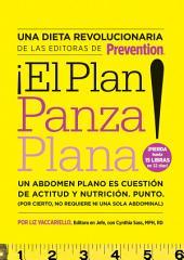 El Plan Panza Plana!: Un abdomen plano es cuestion de actitud y nutricion. Punto. (Por cierto, no requiere ni una sola abdominal).