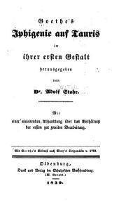 Goethe's Iphigenie auf Tauris in ihrer ersten Gestalt