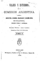 Viajes y estudios de la Comisión Argentina sobre la Agricultura, Ganadería, Organización y Economía Rural en Inglaterra, Estados-Unidos y Australia: Volumen 2