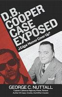 D. B. Cooper Case Exposed