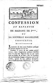 """Confession et repentir de Mme de P*** [Polignac] ou la Nouvelle Magdeleine convertie. [Réponse à la confession de Mme de P***, les Mille et un """"mea culpa"""". Adieux de Mme la duchesse de Polignac aux François. Adieux des François à la duchesse de Polignac"""