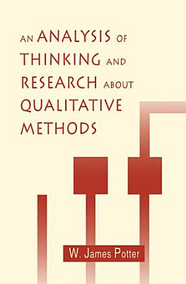 An Analysis of Thinking and Research About Qualitative Methods PDF