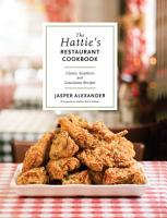 The Hattie s Restaurant Cookbook  Classic Southern and Louisiana Recipes PDF