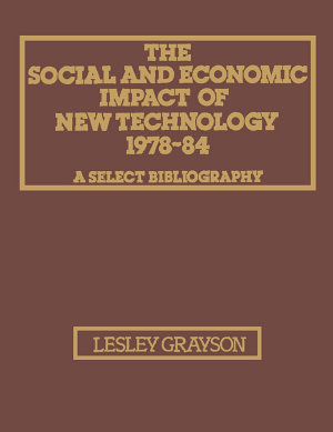 The Social and Economic Impact of New Technology 1978–84: A Select Bibliography