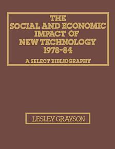The Social and Economic Impact of New Technology 1978   84  A Select Bibliography PDF