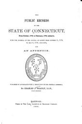 The Public Records of the State of Connecticut ...: With the Journal of the Council of Safety ... and an Appendix, Volume 1