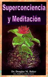 Superconciencia y Meditación