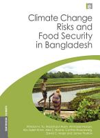 Climate Change Risks and Food Security in Bangladesh PDF