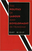 The Politics of Labour and Development in Trinidad PDF
