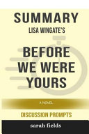 Summary  Lisa Wingate s Before We Were Yours  A Novel  Discussion Prompts